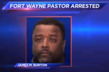 Pastor James M Burton, Greater Faith Baptist Church, charged with four counts of felony child molesting on a girl younger than 14